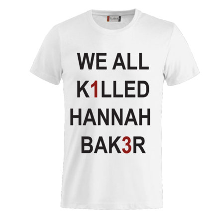 T-SHIRT WE ALL KILLED HANNAH