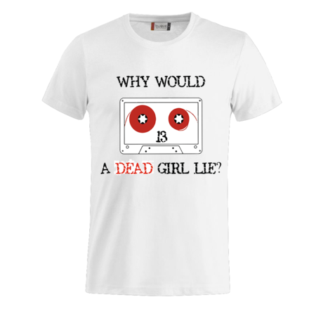 T-SHIRT DEAD GIRL LIES?