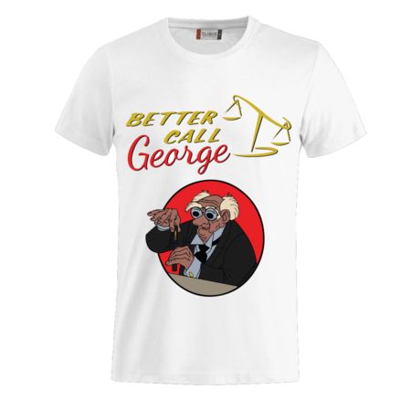 T-SHIRT BETTER CALL GEORGE