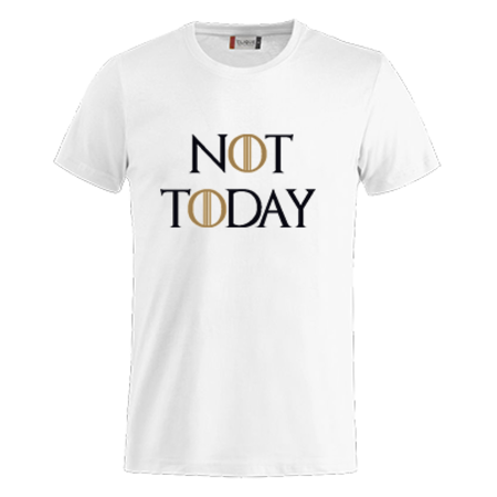 T-SHIRT GOT NOT TODAY